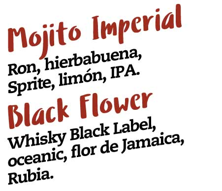 mojito imperial, ron, hierbabuena, sprite, limon, cerveza ipa imperial, black flower, whisky black label, oceanic, flor de jamaica, rubia